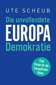 Europa – Die unvollendete Demokratie